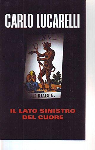 L- IL LATO SINISTRO DEL CUORE - CARLO LUCARELLI - MONDOLIBRI--- 2004- CS- ZCS206