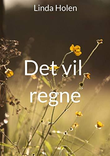 Det vil regne (Norwegian Edition) por Linda  Holen