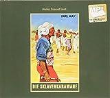 Die Sklavenkarawane: mp3-Hörbuch, Band 41 der Gesammelten Werke (Karl Mays Gesammelte Werke, Band 41)