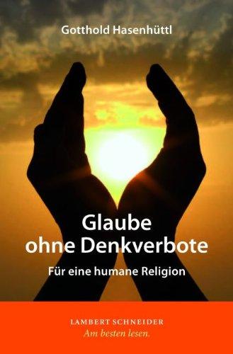 Image of Glaube ohne Denkverbote: Für eine humane Religion