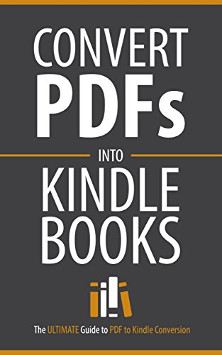 PDF to Kindle Conversion: Convert PDF Files to Kindle Books Fast ...