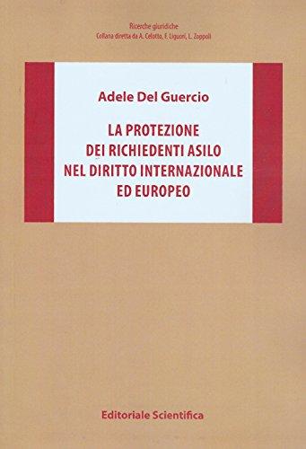 La protezione dei richiedenti asilo nel diritto internazionale ed europeo