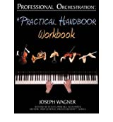 [(Professional Orchestration: A Practical Handbook - Workbook )] [Author: Joseph Wagner] [Jun-2009]