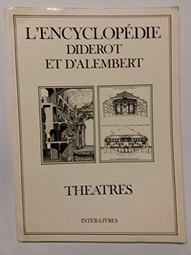 L'encyclopédie : recueil de planches sur les Sciences, les Arts libéraux et les Arts mécaniques : THEATRES