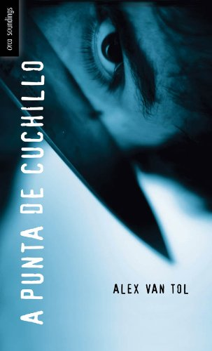 A punta de cuchillo (Spanish Soundings) eBook: Alex Van Tol ...