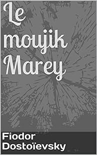 Le moujik Marey par Fiodor Dostoïevski
