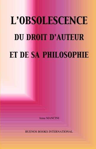 L'obsolescence du Droit d'Auteur et de sa Philosophie