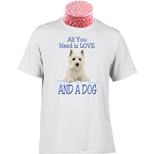 WEST HIGHLAND TERRIER DOG TEE SHIRT, All You Need Is Love.... And A Dog. Fantastic gift for people who love these wonderful WESTIE puppies
