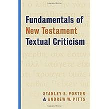 Fundamentals of New Testament Textual Criticism