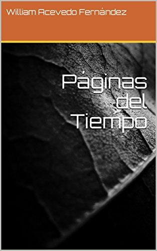 Páginas del Tiempo: Sexto Invierno 2015 (Poemas en Negro y Blanco nº 1) por William Acevedo Fernández
