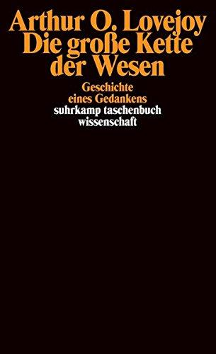 Die große Kette der Wesen: Geschichte eines Gedankens (suhrkamp taschenbuch wissenschaft)