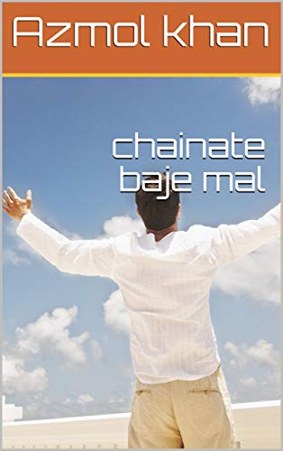 chainate baje mal (Galician Edition) por Azmol khan