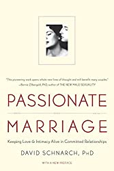 Passionate Marriage - Keeping Love and Intimacy Alive in Committed Relationships