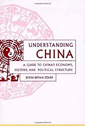 Understanding China: A Guide to China's Culture, Economy, and Political Structure by John Bryan Starr (1997-09-30)