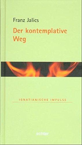 Der kontemplative Weg (Ignatianische Impulse)