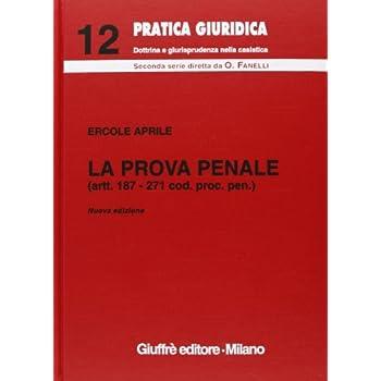 La Prova Penale. Artt. 187-271 Codice Procedura Penale