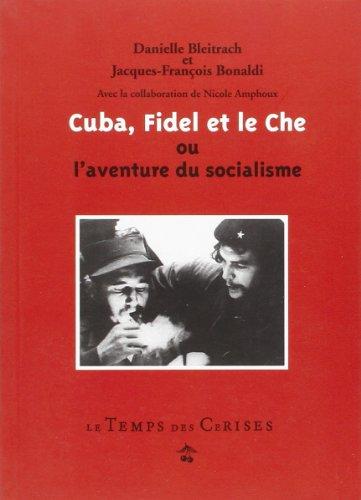 Cuba Fidel et le Che Ou l'Aventure du Socialisme par Bleitrach / Bonaldi