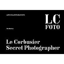 Le Corbusier: Secret Photographer