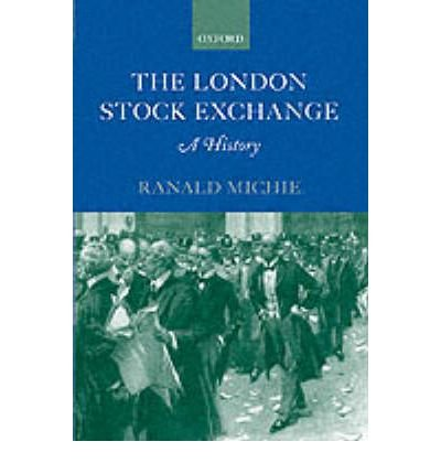 the-london-stock-exchange-a-history-author-r-c-michie-jun-2001