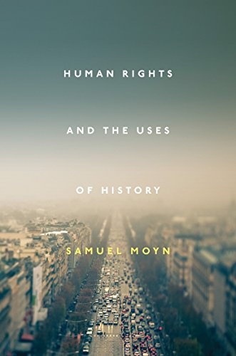 Human Rights and the Uses of History por Samuel Moyn