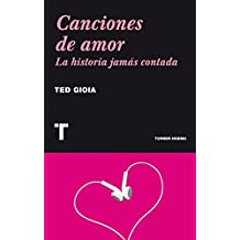 Canciones De Amor. La Historia Jamás Contada (Noema)