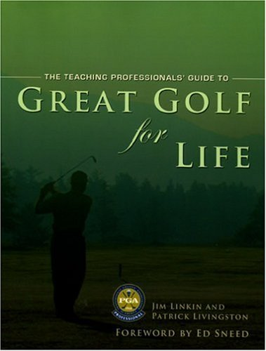 Great Golf for Life: The PGA Teaching Professionals Manual for Great Golf Over Thirty by Jim Linkin (2005-04-01) par Jim Linkin;Patrick Livingston