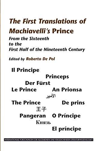 The First Translations of Machiavelli's Prince: From the Sixteenth to the First Half of the Nineteenth Century. (Internationale Forschungen zur Allgemeinen und Vergleichenden Literaturwissenschaft)