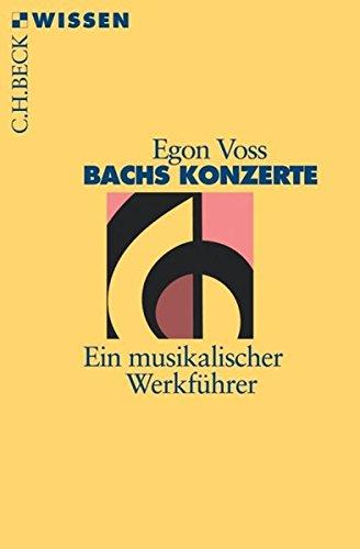Bachs Konzerte: Ein musikalischer Werkführer