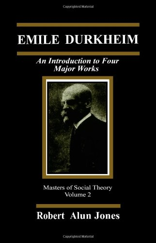 Emile Durkheim: An Introduction to Four Major Works (The Masters of Sociological Theory)