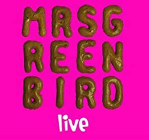Mrs. Greenbird - Live (Deluxe Edition in handsignierter Clamshell Box)