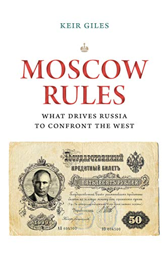 Moscow Rules: What Drives Russia to Confront the West (The Chatham House Insights Series) (English Edition)