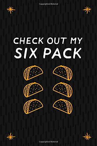 Check Out My Six Pack: Blank Lined Notebook Journal Diary Composition Notepad 120 Pages 6x9 Paperback ( Taco )  Black - Land Check Shirt