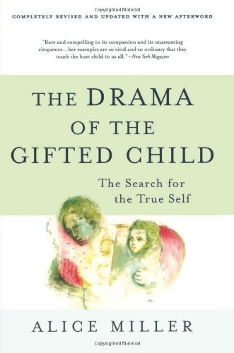 the-drama-of-the-gifted-child-the-search-for-the-true-self-third-edition
