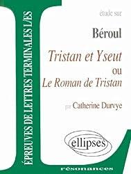 Etude sur Beroul, Tristan et Yseut ou le roman de Tristan : Epreuves de lettres, Terminales L, ES