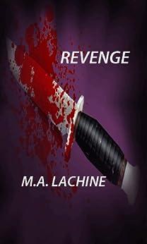 REVENGE by [Lachine, M. A. ]