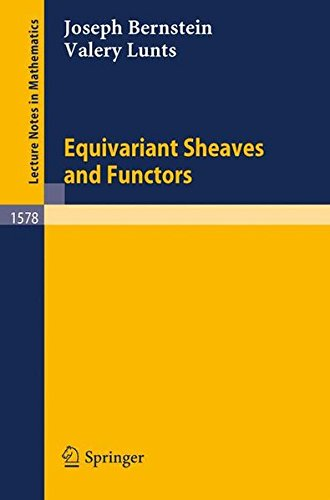 Equivariant Sheaves and Functors (Lecture Notes in Mathematics) par Joseph Bernstein