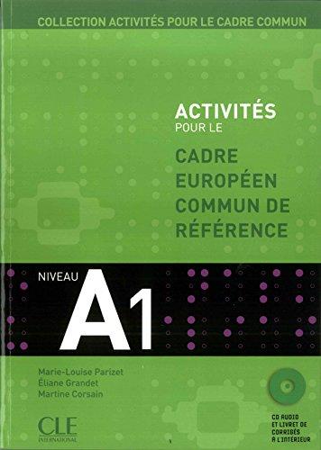 Activités pour le Cadre commun - Niveau A1 - Livre de l'élève + CD