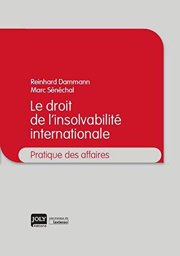 Le droit de l'insolvabilité internationale par Dammann Reinhard;Sénéchal Marc