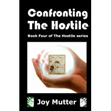 Confronting The Hostile: Book Four of The Hostile series: Volume 4