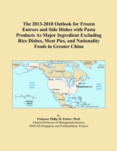The 2013-2018 Outlook for Frozen Entrees and Side Dishes with Pasta Products As Major Ingredient Excluding Rice Dishes, Meat Pies, and Nationality Foods in Greater China China Pie Dish