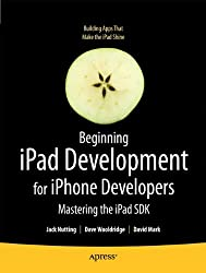 Beginning iPad Development for iPhone Developers: Mastering the iPad SDK (Books for Professionals by Professionals)