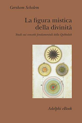 La figura mistica della divinità: Studi sui concetti fondamentali della Qabbalah (Collezione Il ramo d