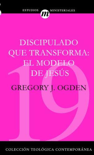Discipulado Que Transforma (Coleccion Teologica Contemporanea: Estudios Ministeriales) por Unknown