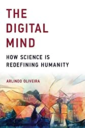The Digital Mind (MIT Press): How Science Is Redefining Humanity (The MIT Press)