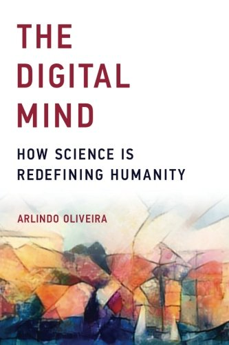 The Digital Mind (MIT Press): How Science Is Redefining Humanity