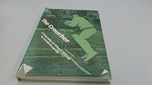 The Croucher: Biography of Gilbert Jessop ('London Magazine' editions)