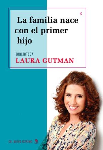 La familia nace con el primer hijo por Laura Gutman