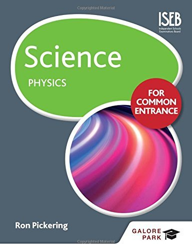 Science for Common Entrance: Physics by W.R. Pickering (2015-06-26)