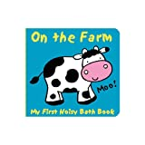 Animals on the Farm: My First Noisy Bath Book (My First Noisy Bath Books)