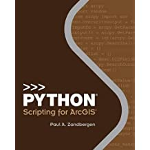 Python Scripting for ArcGIS by Paul A. Zandbergen (Editor) � Visit Amazon's Paul A. Zandbergen Page search results for this author Paul A. Zandbergen (Editor) (30-Aug-2014) Paperback